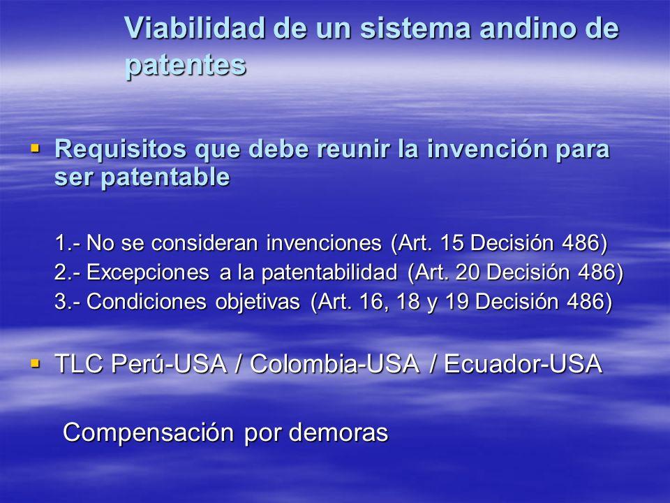 Viabilidad de un sistema andino de patentes Requisitos que debe reunir la invención para ser patentable Requisitos que debe reunir la invención para s
