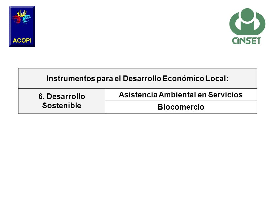 Instrumentos para el Desarrollo Económico Local: 6. Desarrollo Sostenible Asistencia Ambiental en Servicios Biocomercio
