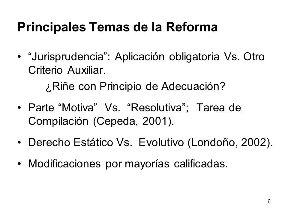 6 Principales Temas de la Reforma Jurisprudencia: Aplicación obligatoria Vs. Otro Criterio Auxiliar. ¿Riñe con Principio de Adecuación? Parte Motiva V