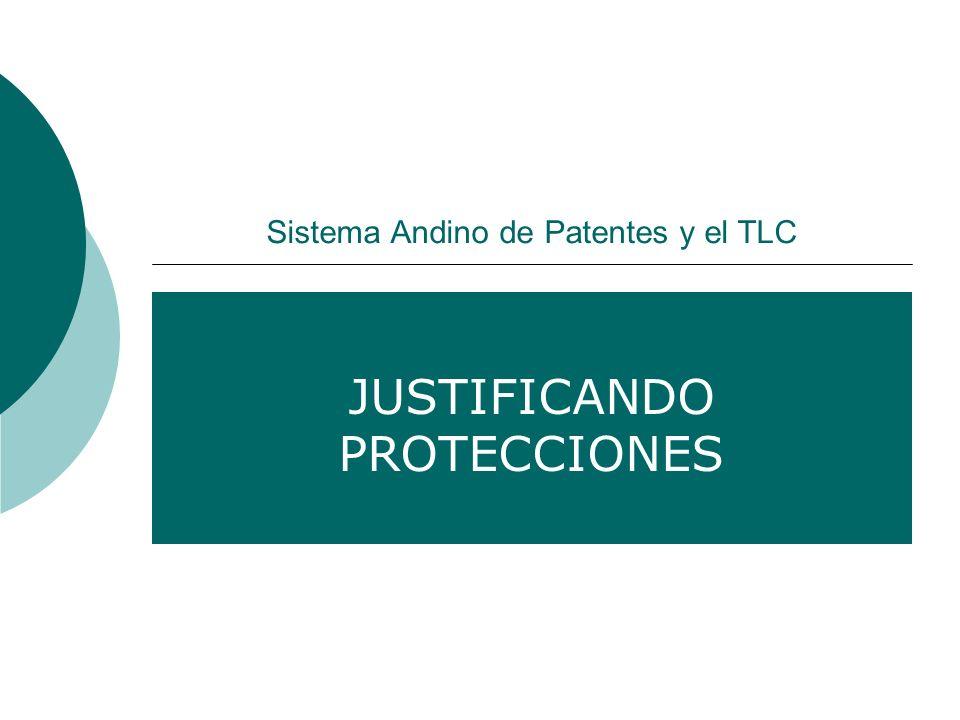 Sistema Andino de Patentes y el TLC JUSTIFICANDO PROTECCIONES