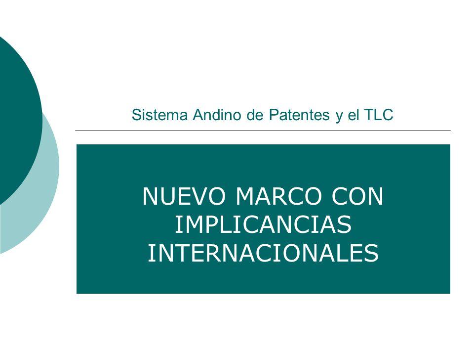 Sistema Andino de Patentes y el TLC NUEVO MARCO CON IMPLICANCIAS INTERNACIONALES
