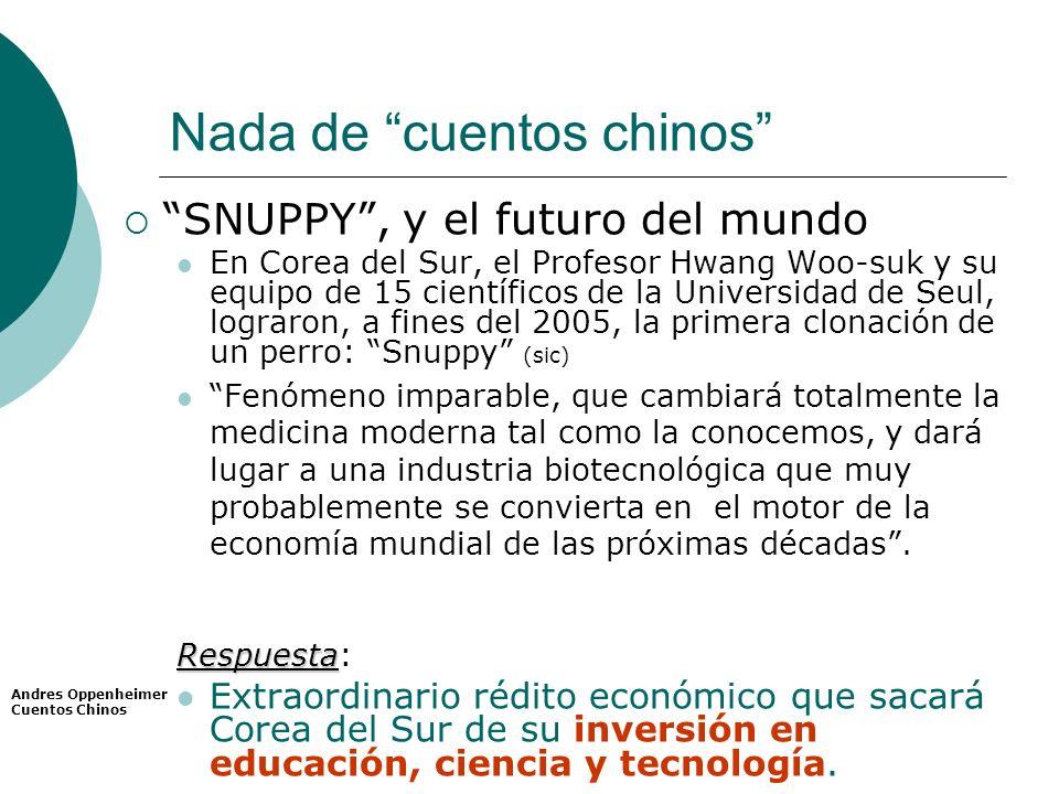 Nada de cuentos chinos SNUPPY, y el futuro del mundo En Corea del Sur, el Profesor Hwang Woo-suk y su equipo de 15 científicos de la Universidad de Se