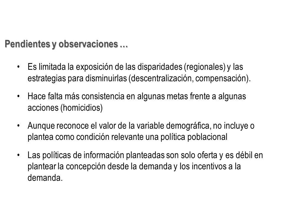 Es limitada la exposición de las disparidades (regionales) y las estrategias para disminuirlas (descentralización, compensación). Hace falta más consi