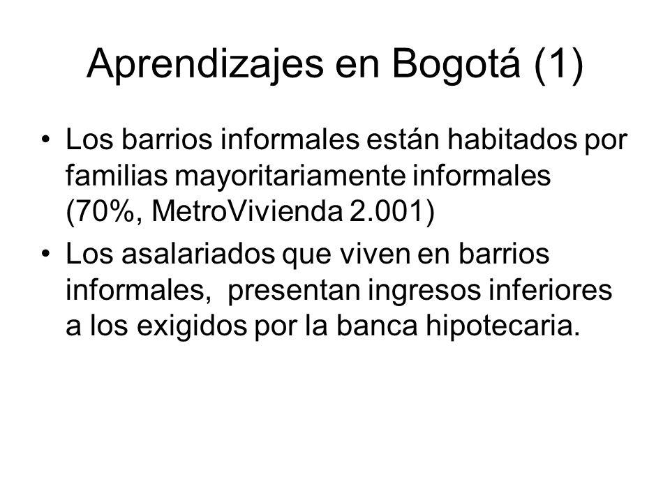 Aprendizajes en Bogotá (1) Los barrios informales están habitados por familias mayoritariamente informales (70%, MetroVivienda 2.001) Los asalariados