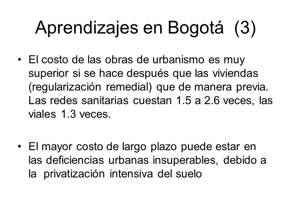 Aprendizajes en Bogotá (3) El costo de las obras de urbanismo es muy superior si se hace después que las viviendas (regularización remedial) que de ma