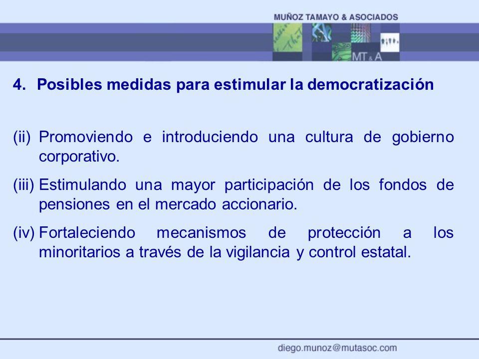 4. Posibles medidas para estimular la democratización (ii) Promoviendo e introduciendo una cultura de gobierno corporativo. (iii) Estimulando una mayo