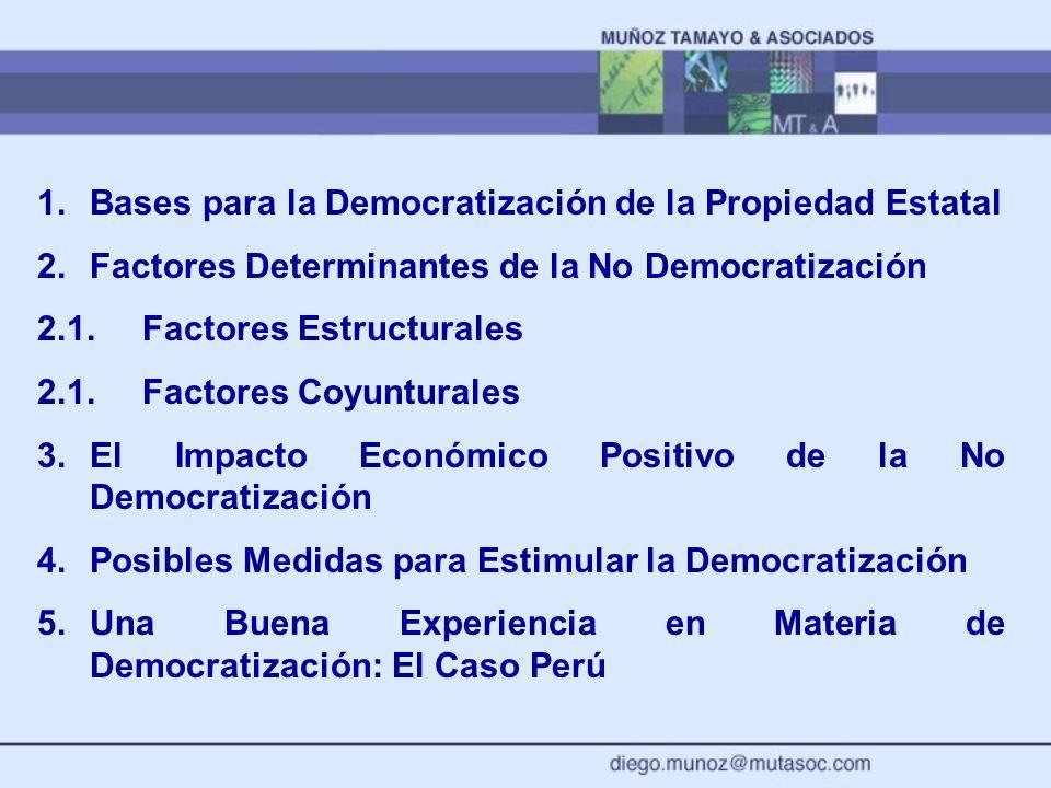 1. Bases para la Democratización de la Propiedad Estatal 2. Factores Determinantes de la No Democratización 2.1.Factores Estructurales 2.1.Factores Co