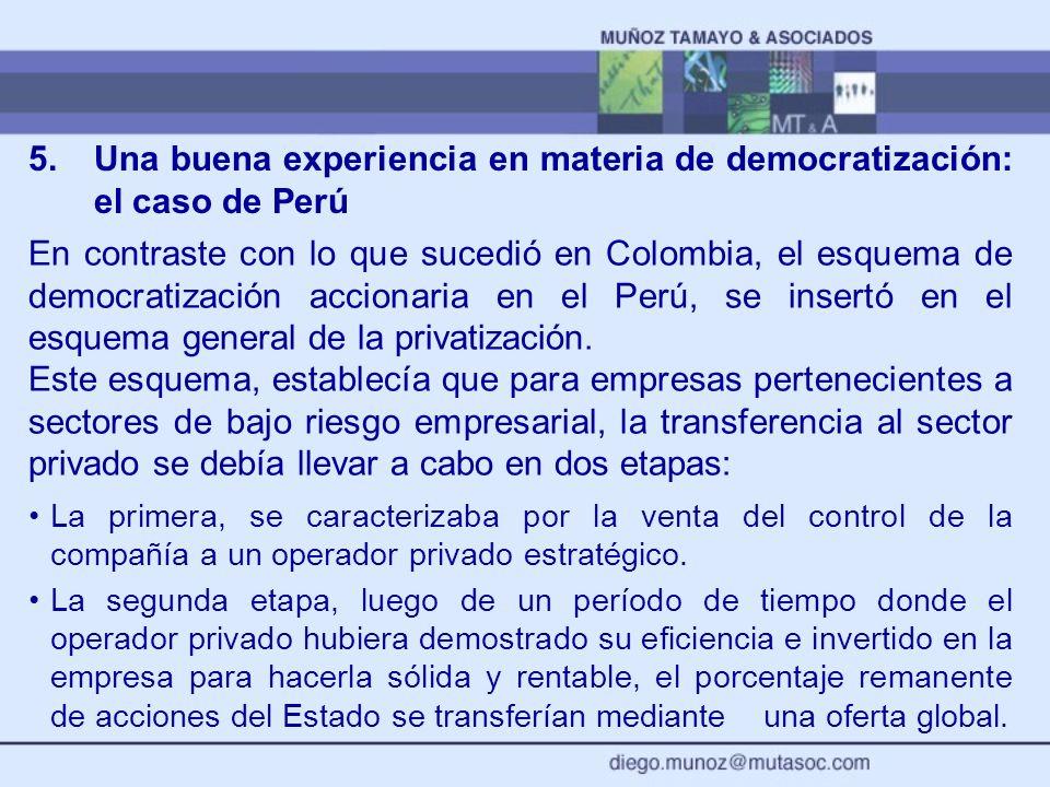 5.Una buena experiencia en materia de democratización: el caso de Perú En contraste con lo que sucedió en Colombia, el esquema de democratización acci
