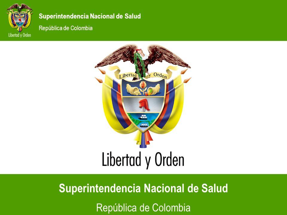 Superintendencia Nacional de Salud República de Colombia POR LA DEFENSA DE LOS DERECHOS DEL USUARIO DE LA SALUD