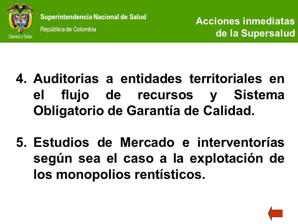 Superintendencia Nacional de Salud República de Colombia 4.Auditorias a entidades territoriales en el flujo de recursos y Sistema Obligatorio de Garan