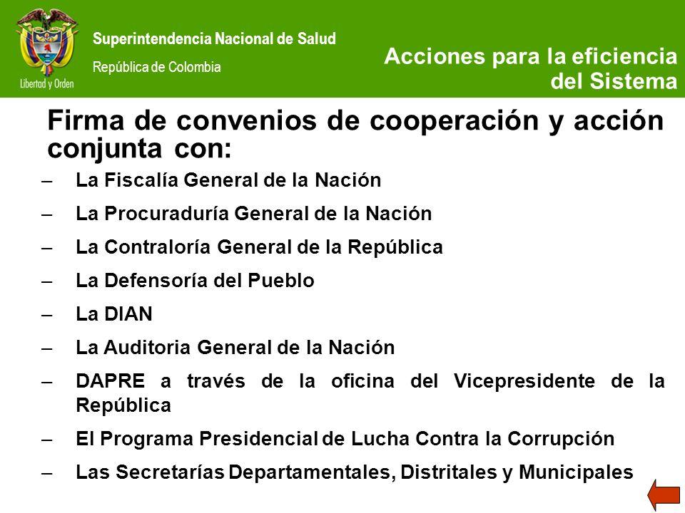 Superintendencia Nacional de Salud República de Colombia SITUACIÓN ACTUAL Firma de convenios de cooperación y acción conjunta con: –La Fiscalía Genera