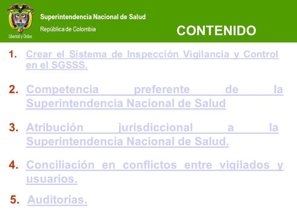 Superintendencia Nacional de Salud República de Colombia 1.Crear el Sistema de Inspección Vigilancia y Control en el SGSSS.Crear el Sistema de Inspecc