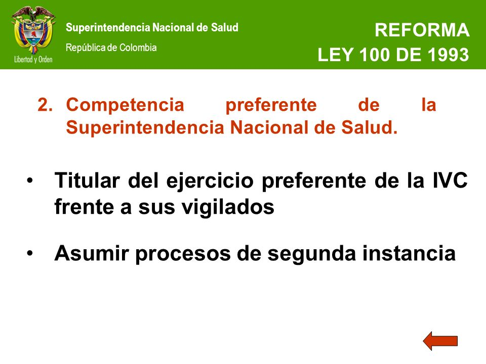 Superintendencia Nacional de Salud República de Colombia REFORMA LEY 100 DE 1993 2.Competencia preferente de la Superintendencia Nacional de Salud. Ti