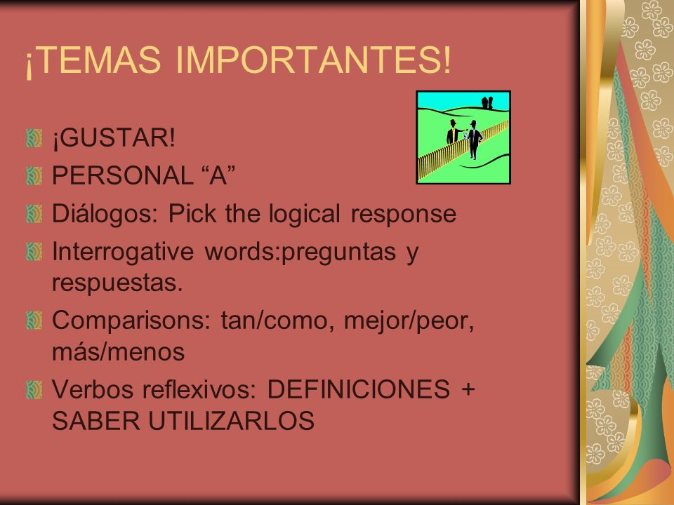 ¡ TEMAS IMPORTANTES.Pretérito vs. Imperfecto Por vs.