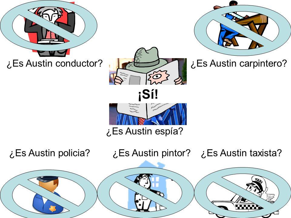 ¿Es Austin carpintero?¿Es Austin conductor.