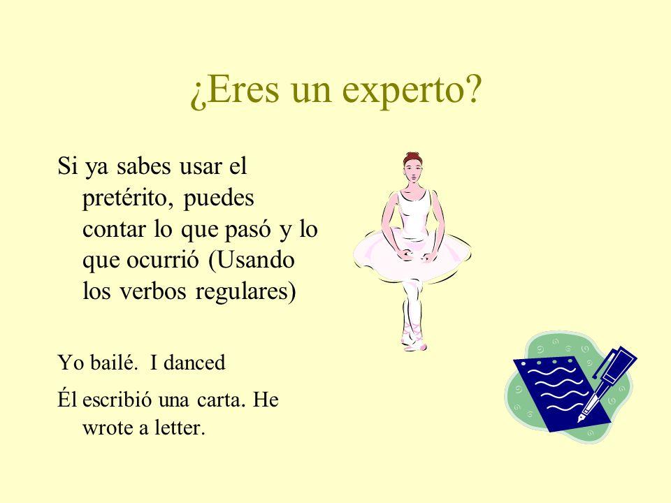 Ahora revisa. yo (canté): I sang tú (comiste): you ate nosotros (vivimos): we lived usted (trabajó): you worked ellos (bebieron): they drank él (asist