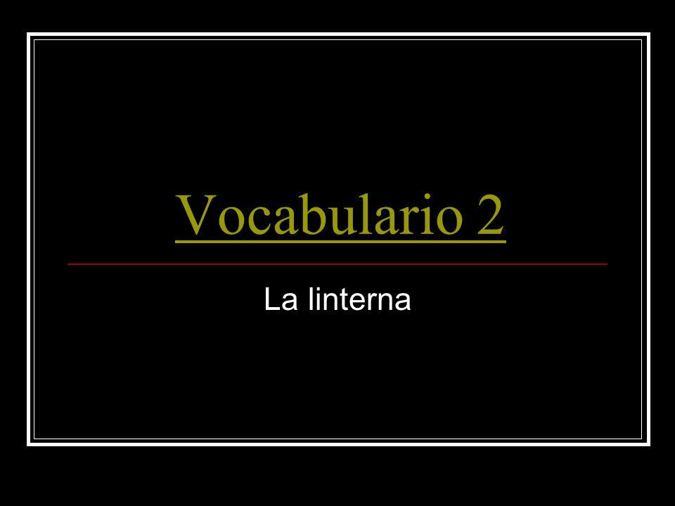 Vocabulario 2 La linterna