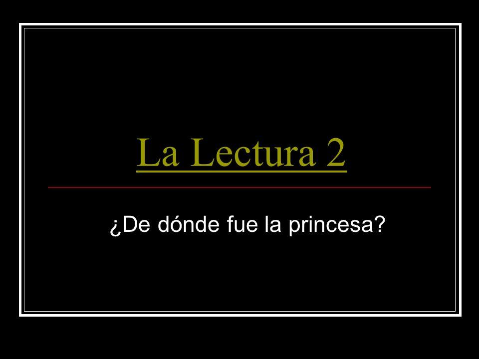 La Lectura 2 ¿De dónde fue la princesa