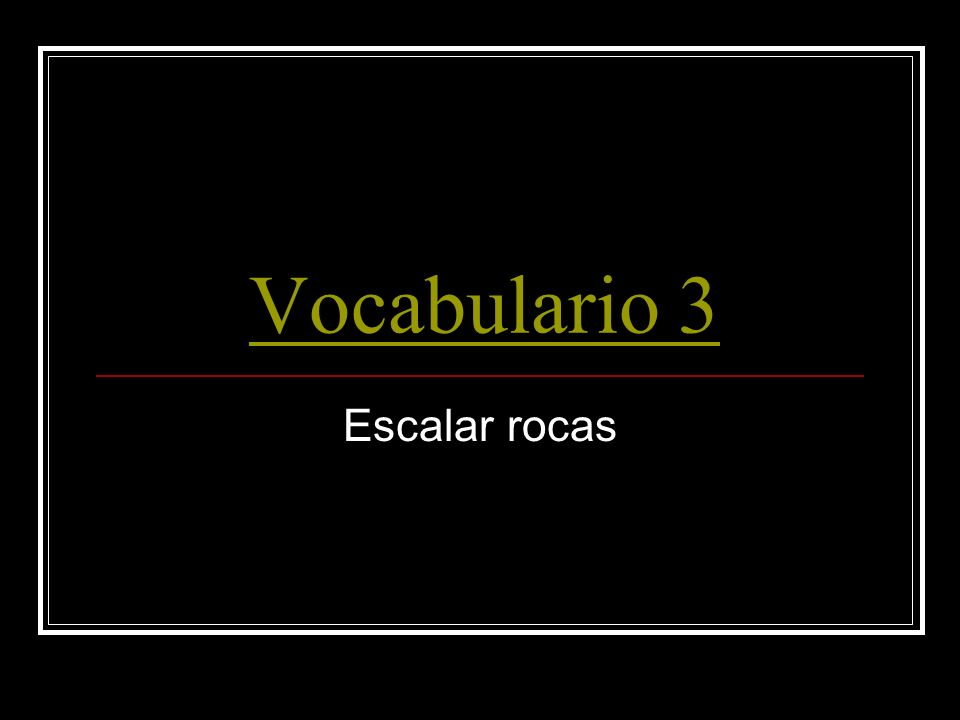 Vocabulario 3 Escalar rocas