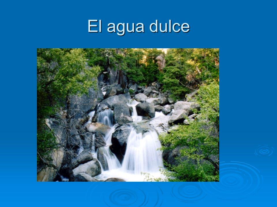 El agua dulce