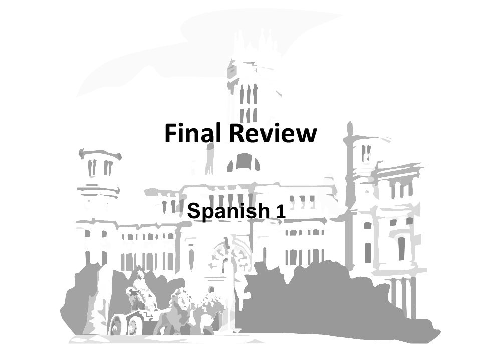 Final Review Spanish 1