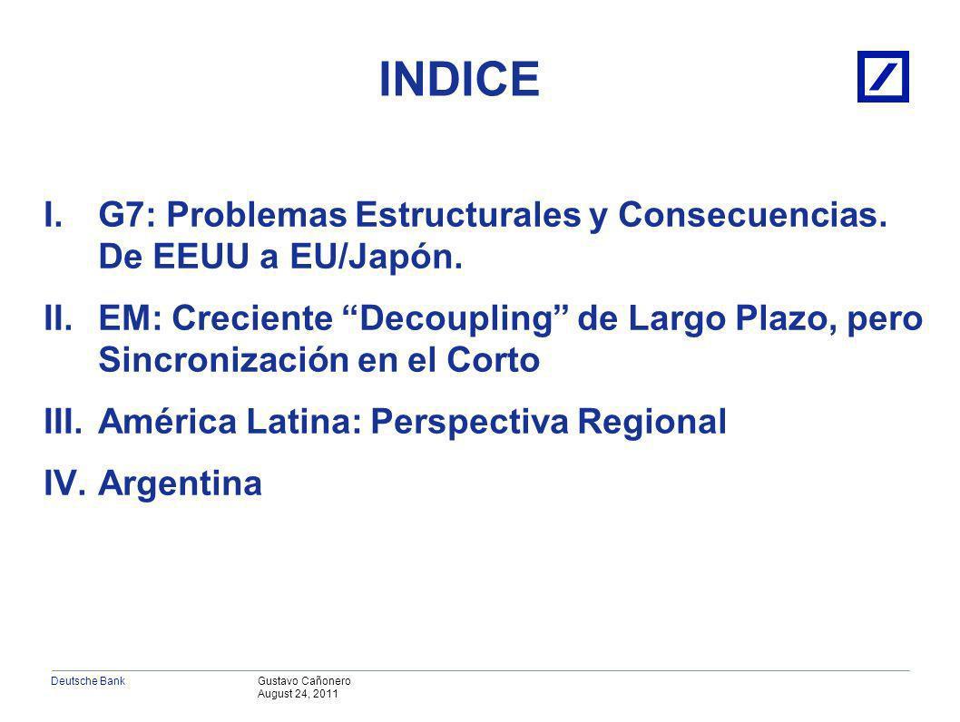 Gustavo Cañonero August 24, 2011 Deutsche Bank II. EM: Desacoplados pero Sincronizados
