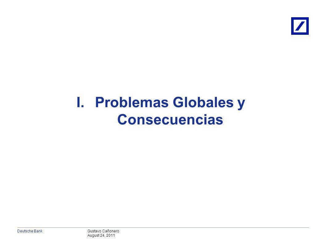 Gustavo Cañonero August 24, 2011 Deutsche Bank INDICE I.G7: Problemas Estructurales y Consecuencias. De EEUU a EU/Japón. II.EM: Creciente Decoupling d