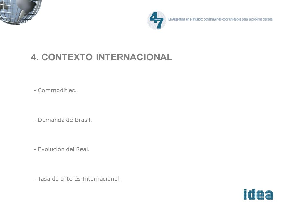 4.CONTEXTO INTERNACIONAL - Commodities. - Demanda de Brasil.