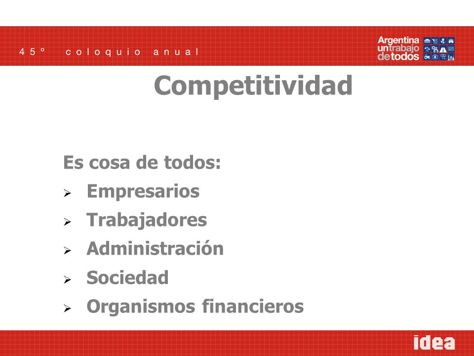 Es cosa de todos: Empresarios Trabajadores Administración Sociedad Organismos financieros Competitividad