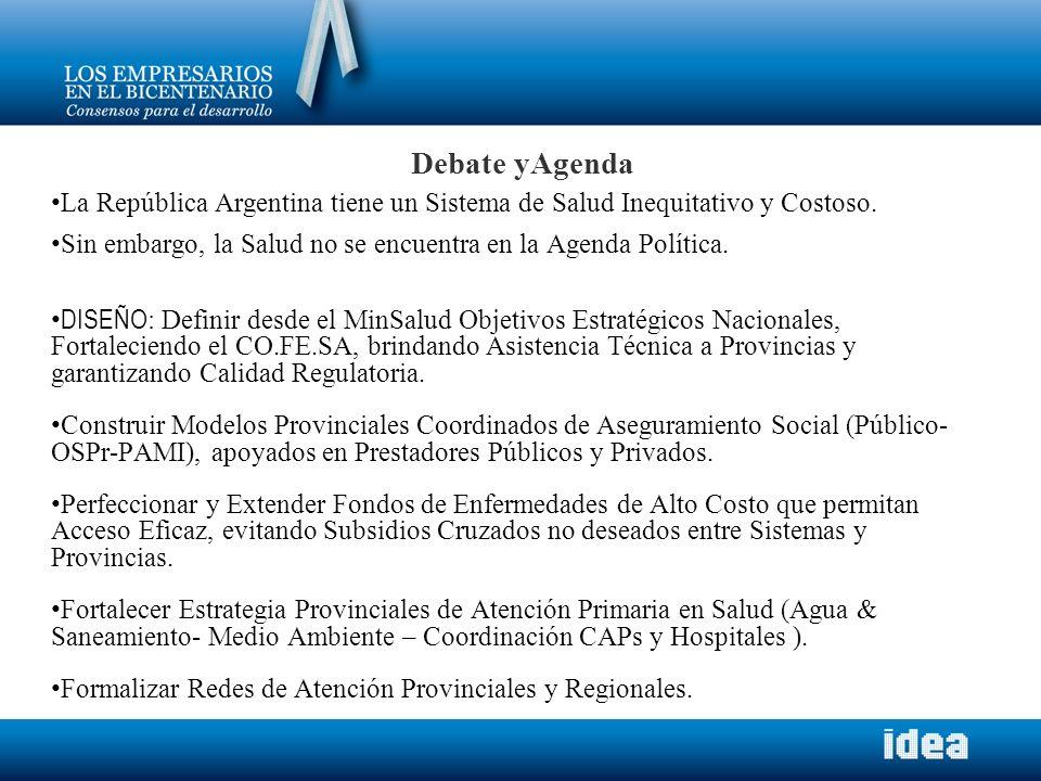 La República Argentina tiene un Sistema de Salud Inequitativo y Costoso. Sin embargo, la Salud no se encuentra en la Agenda Política. DISEÑO : Definir