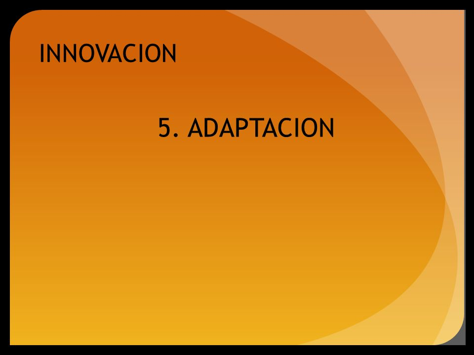 INNOVACION 5. ADAPTACION