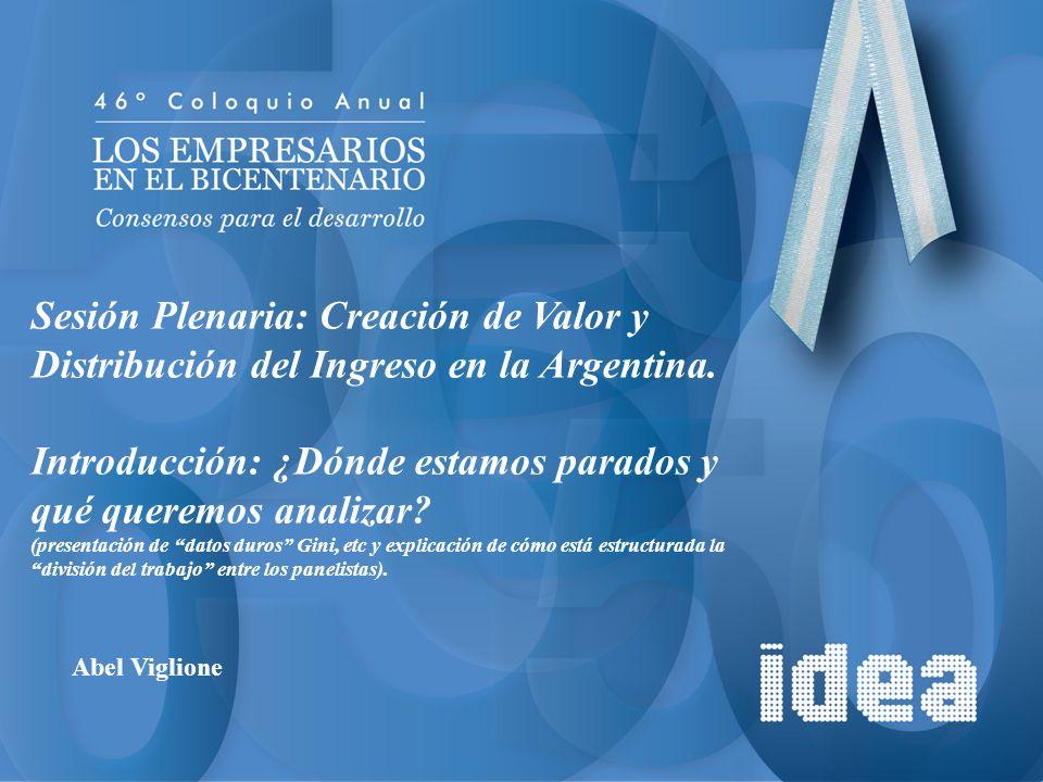 Sesión Plenaria: Creación de Valor y Distribución del Ingreso en la Argentina. Introducción: ¿Dónde estamos parados y qué queremos analizar? (presenta