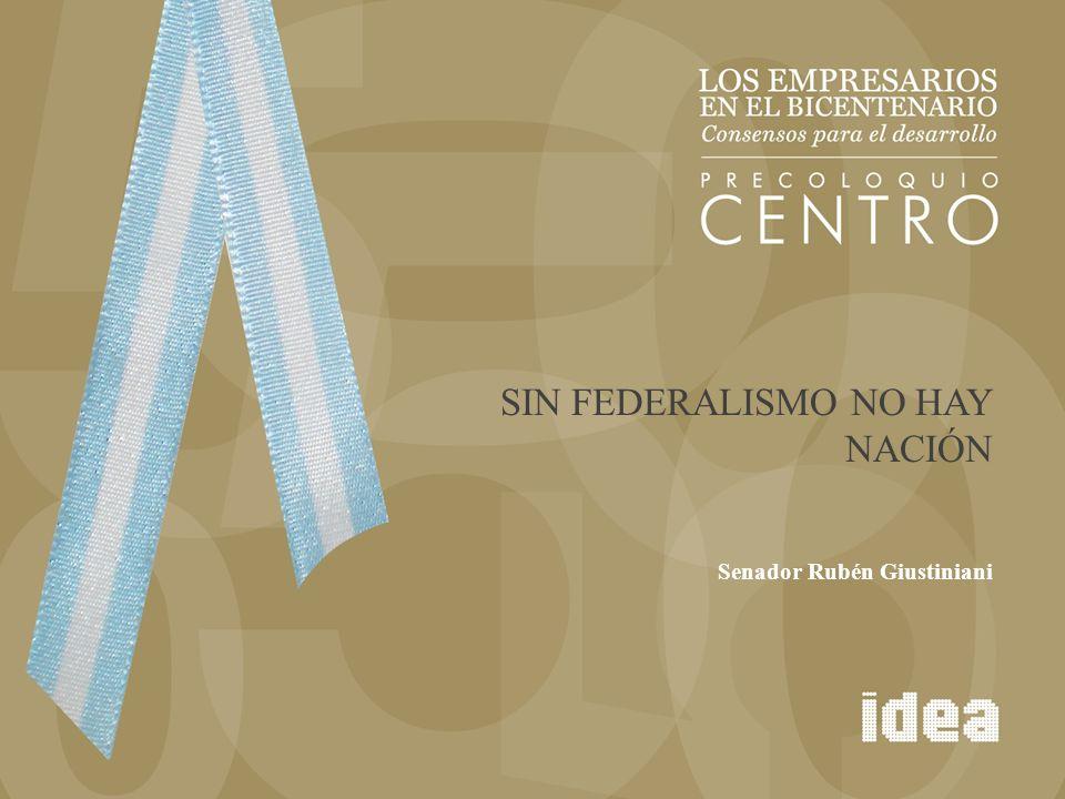 SIN FEDERALISMO NO HAY NACIÓN Senador Rubén Giustiniani