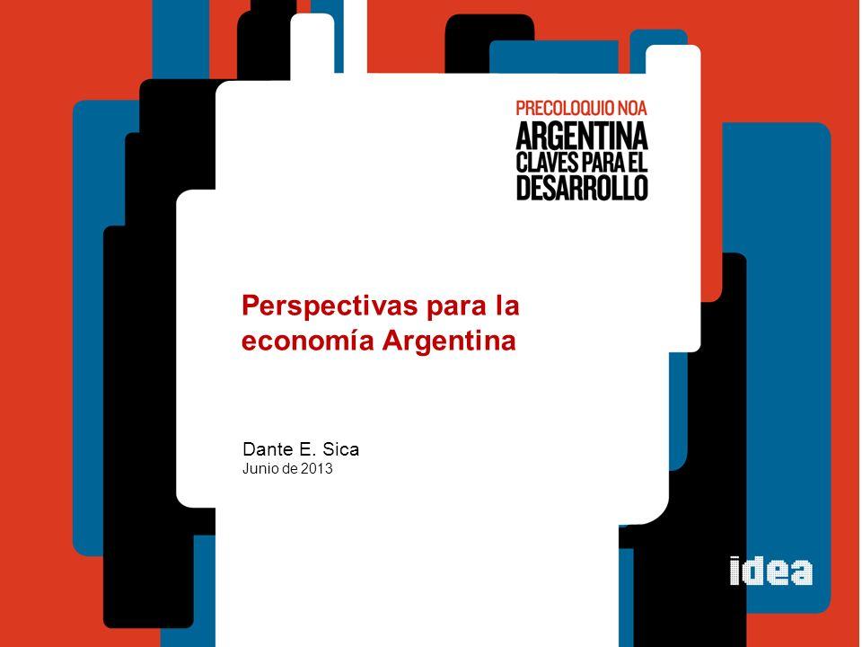 Perspectivas para la economía Argentina Dante E. Sica Junio de 2013