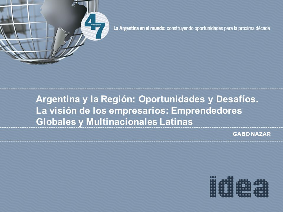 GABO NAZAR Argentina y la Región: Oportunidades y Desafíos.