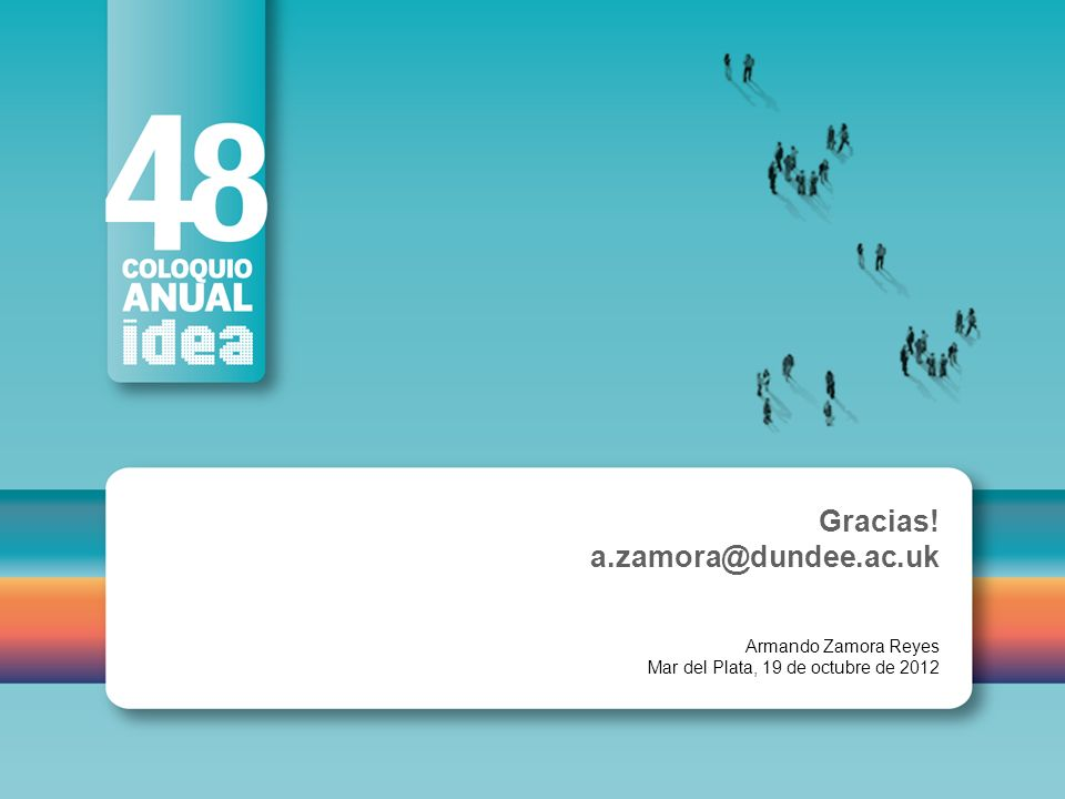 Gracias! a.zamora@dundee.ac.uk Armando Zamora Reyes Mar del Plata, 19 de octubre de 2012