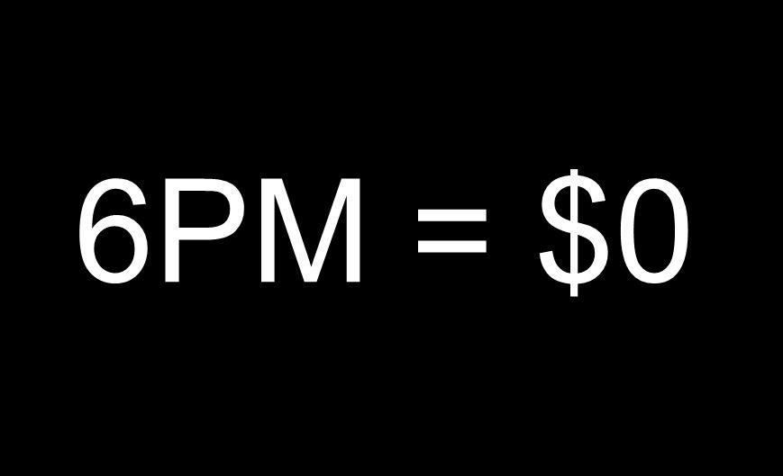 6PM = $0