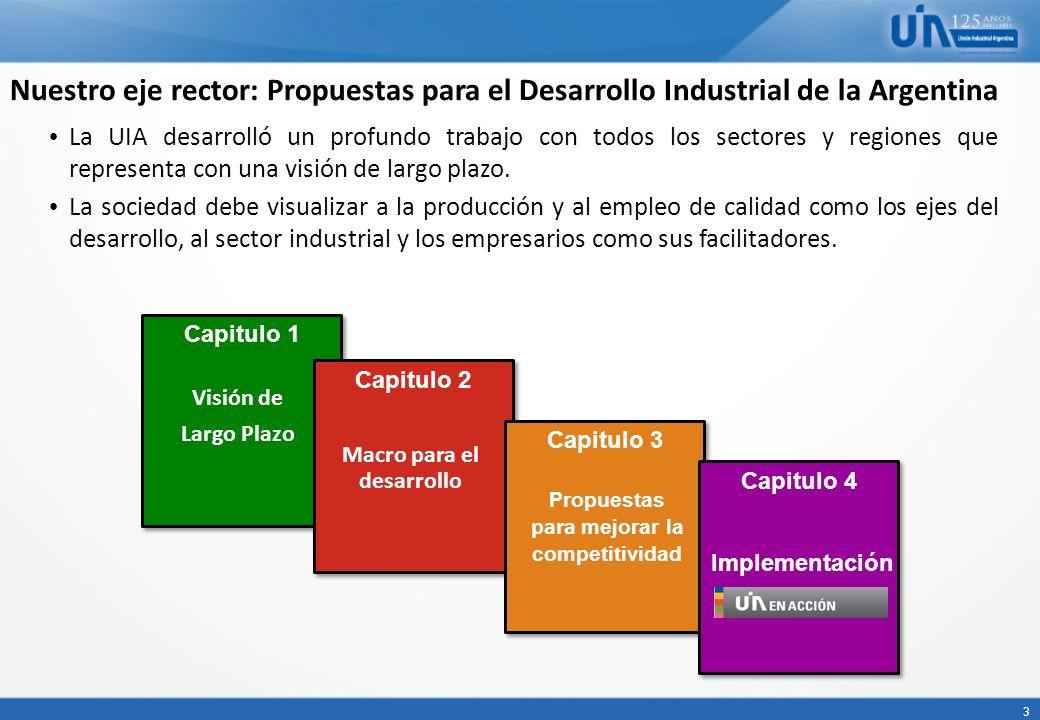3 La UIA desarrolló un profundo trabajo con todos los sectores y regiones que representa con una visión de largo plazo. La sociedad debe visualizar a