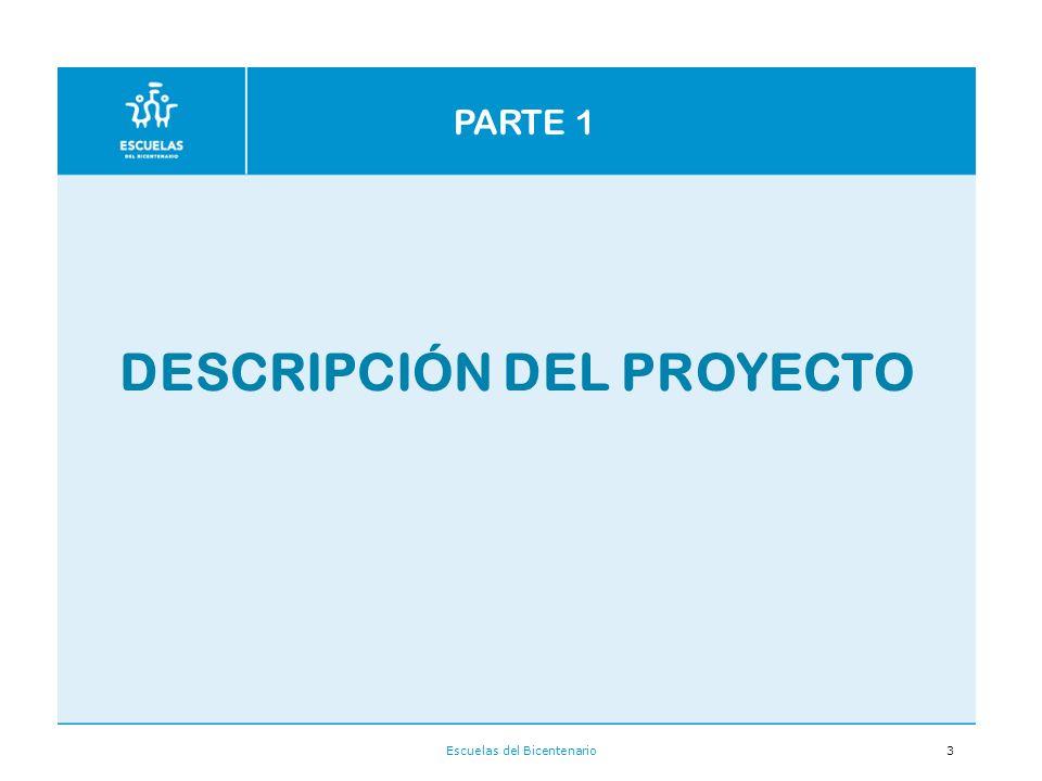 Escuelas del Bicentenario3 DESCRIPCIÓN DEL PROYECTO PARTE 1