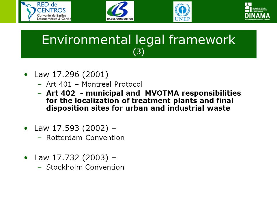 Law 17.296 (2001) –Art 401 – Montreal Protocol –Art 402 - municipal and MVOTMA responsibilities for the localization of treatment plants and final dis
