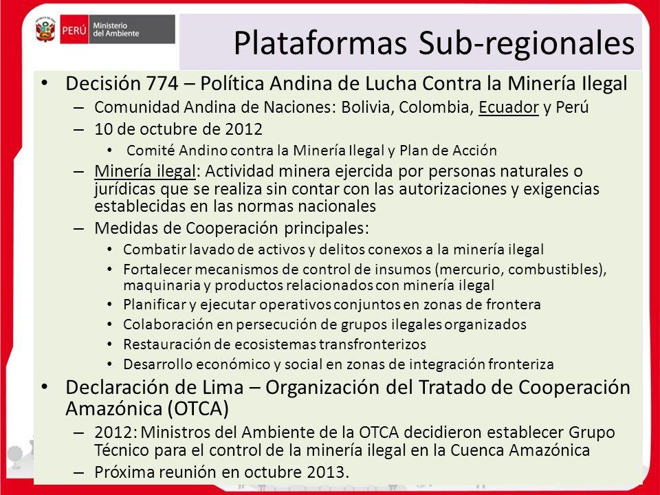 Plataformas Sub-regionales Decisión 774 – Política Andina de Lucha Contra la Minería Ilegal – Comunidad Andina de Naciones: Bolivia, Colombia, Ecuador