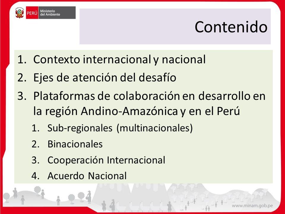 Contenido 1.Contexto internacional y nacional 2.Ejes de atención del desafío 3.Plataformas de colaboración en desarrollo en la región Andino-Amazónica
