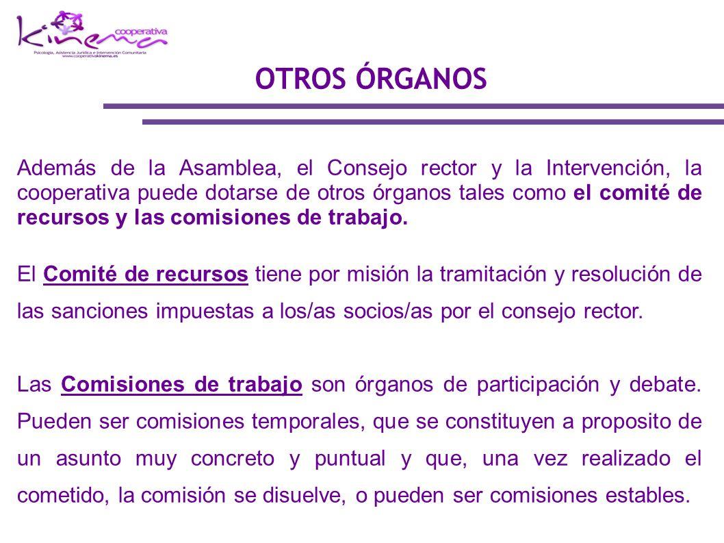 Además de la Asamblea, el Consejo rector y la Intervención, la cooperativa puede dotarse de otros órganos tales como el comité de recursos y las comis