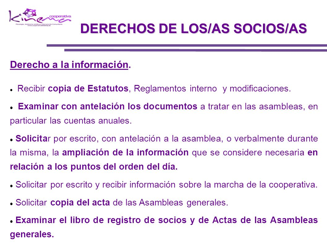 Derecho a la información. Recibir copia de Estatutos, Reglamentos interno y modificaciones. Examinar con antelación los documentos a tratar en las asa