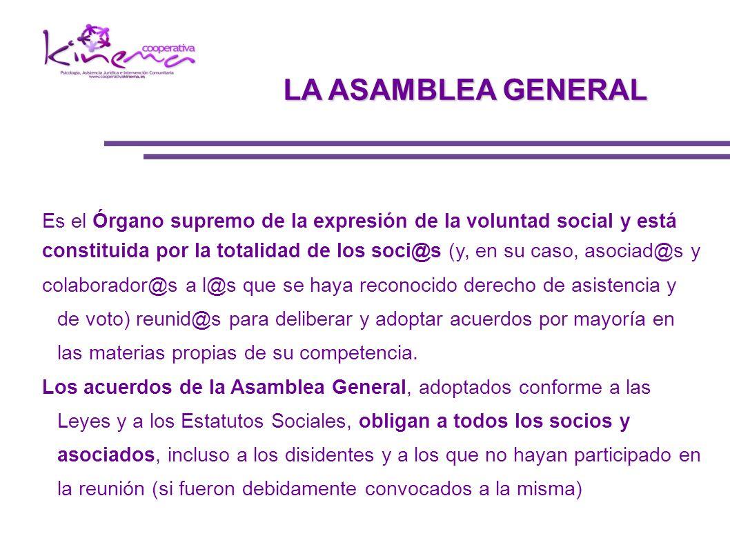 Es el Órgano supremo de la expresión de la voluntad social y está constituida por la totalidad de los soci@s (y, en su caso, asociad@s y colaborador@s