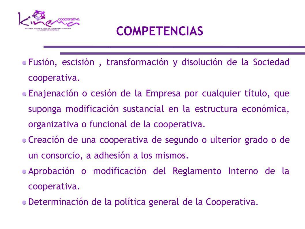 Fusión, escisión, transformación y disolución de la Sociedad cooperativa. Enajenación o cesión de la Empresa por cualquier título, que suponga modific