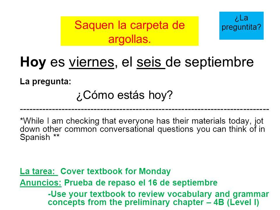 El Plan de Hoy: Libros de texto Una conversación rápida Frases para sobrevivir en la clase de español ¿Qué dirías.