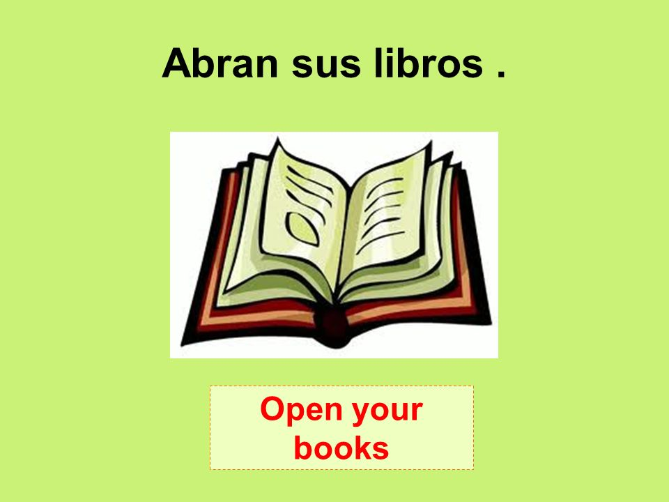 Abran sus libros. Open your books