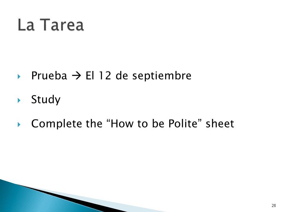 Prueba El 12 de septiembre Study Complete the How to be Polite sheet 28