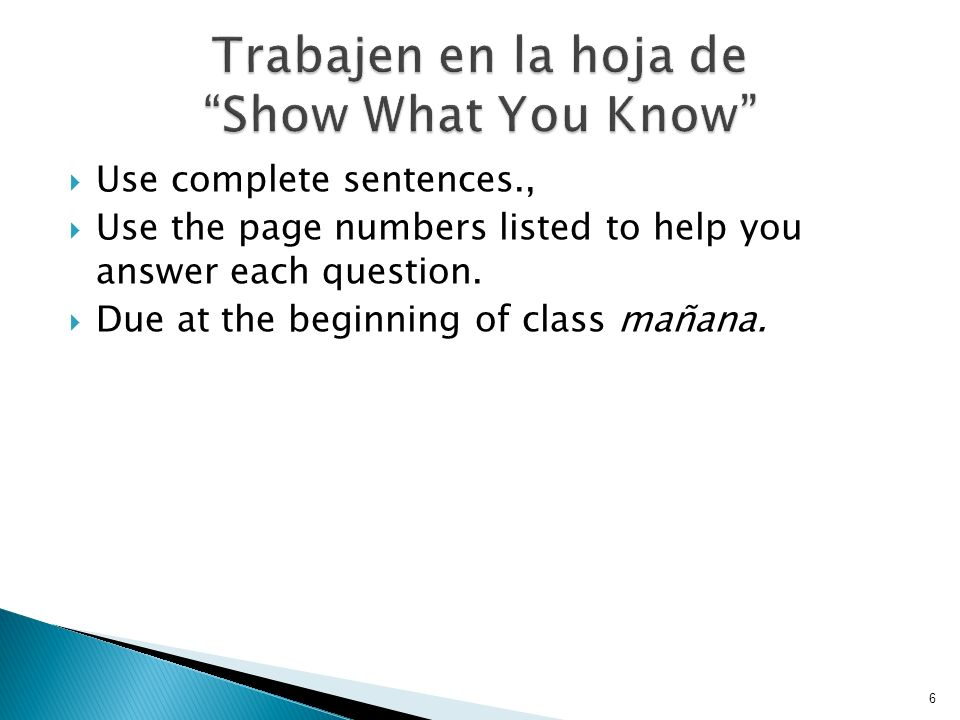 Prueba de repaso el 16 de septiembre Use your textbook to review vocabulary and grammar concepts from chapter 2A & 2B Complete the Show What You Know sheet 7